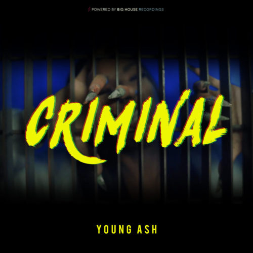 #SINGLE:: YOUNG ASH – CRIMINAL // 2.19.19